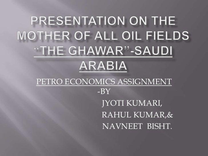 PETRO ECONOMICS ASSIGNMENT           -BY            JYOTI KUMARI,            RAHUL KUMAR,&            NAVNEET BISHT.
