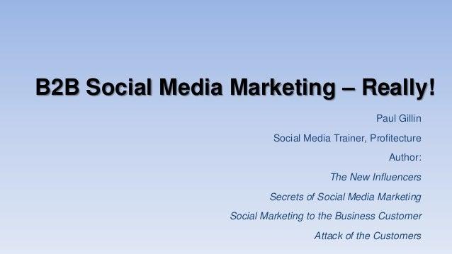 B2B Social Media Marketing - Really! (2013 edition)