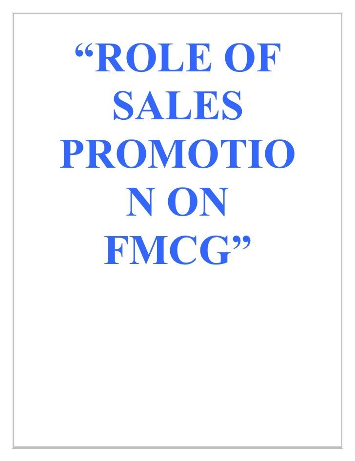 """""""ROLE OF   SALESPROMOTIO    N ON  FMCG"""""""