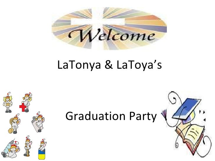 LaTonya & LaToya's  Graduation Party