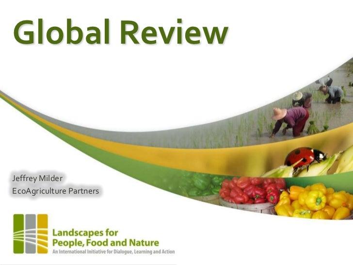 Global ReviewJeffrey MilderEcoAgriculture Partners