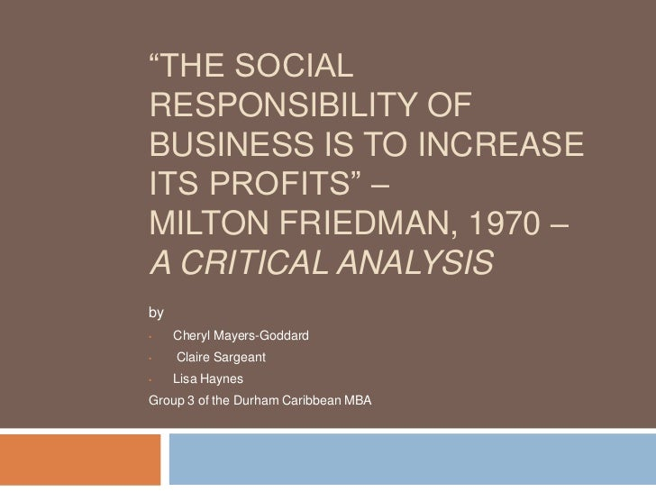 friedman vs carroll Power point presentation - friedman vs carroll social responsibility theories must be completely original work in 1970, milton friedman wrote an article titled the social responsibility of business is to increase its profits that sparked a debate about corporate responsibility that remains heated to this day.