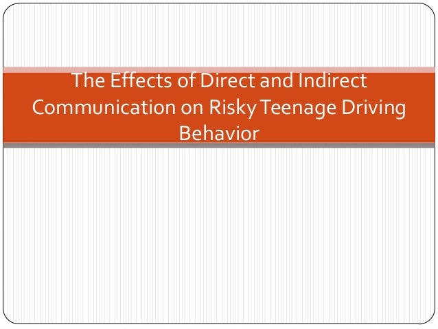 The Effects of Direct and Indirect Communication on Risky Teenage Driving Behavior