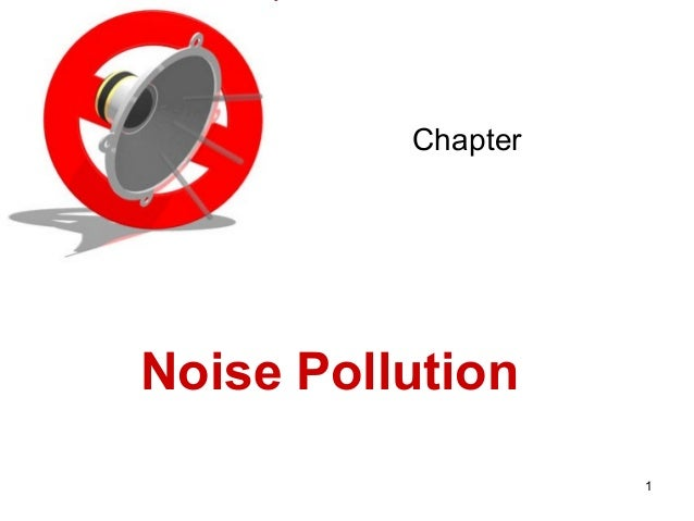 Chapter  Noise Pollution 1