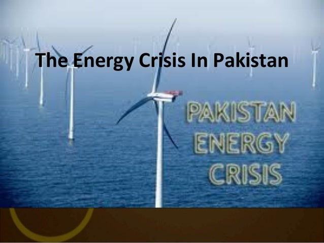 The Energy Crisis In Pakistan