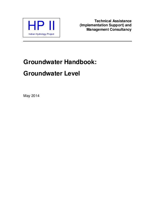 HP IIIndian Hydrology Project Technical Assistance (Implementation Support) and Management Consultancy Groundwater Handboo...