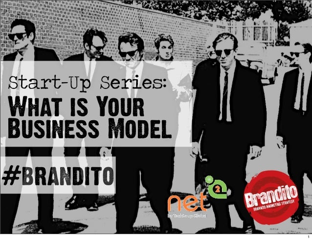 Start-Up Series: What is Your Business Model #brandito 1