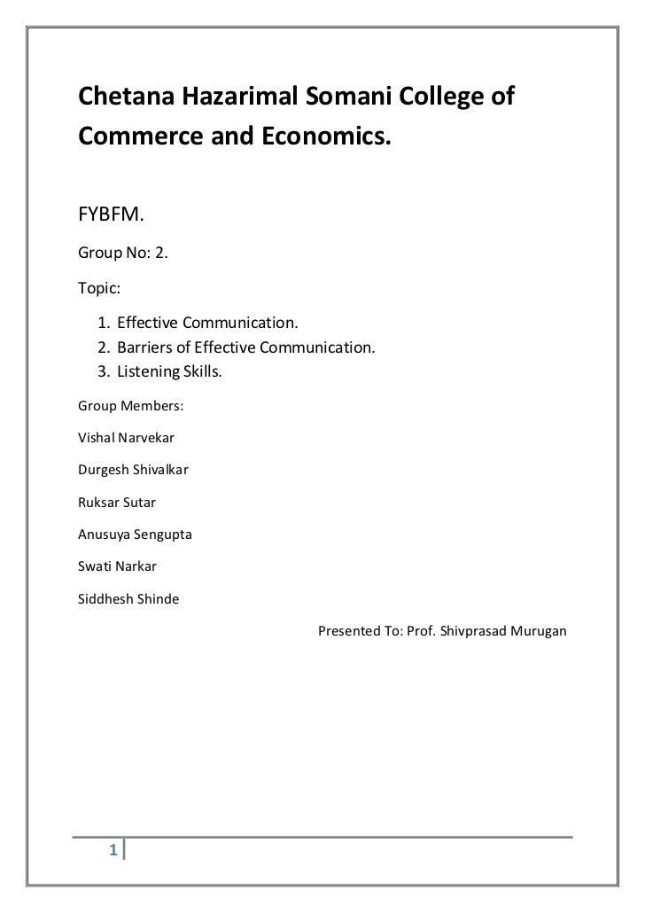 Chetana Hazarimal Somani College ofCommerce and Economics.FYBFM.Group No: 2.Topic:   1. Effective Communication.   2. Barr...