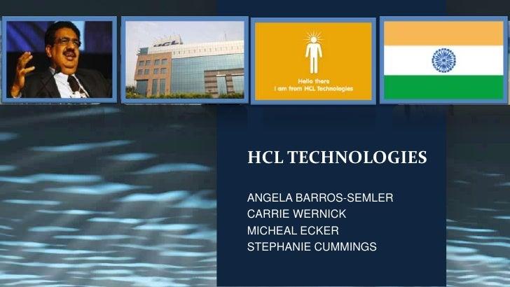 HCL TECHNOLOGIES<br />ANGELA BARROS-SEMLER<br />CARRIE WERNICK<br />MICHEAL ECKER<br />STEPHANIE CUMMINGS<br />