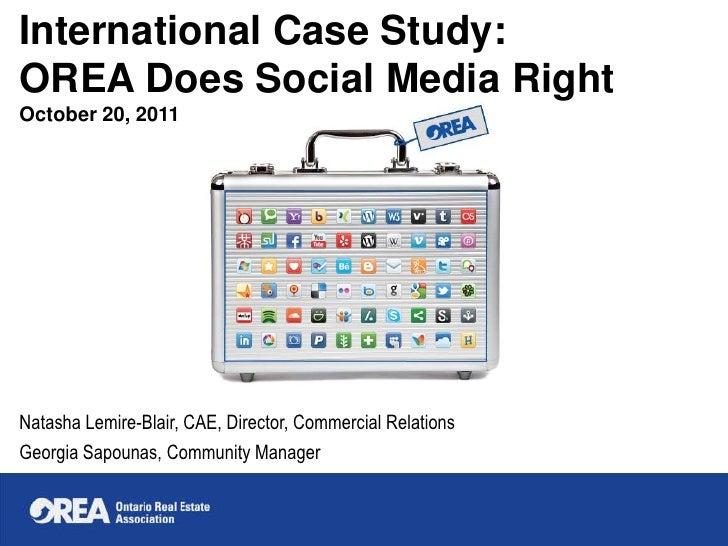 International Case Study:OREA Does Social Media RightOctober 20, 2011Natasha Lemire-Blair, CAE, Director, Commercial Relat...
