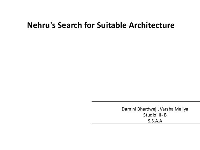 Nehru's Search for Suitable Architecture