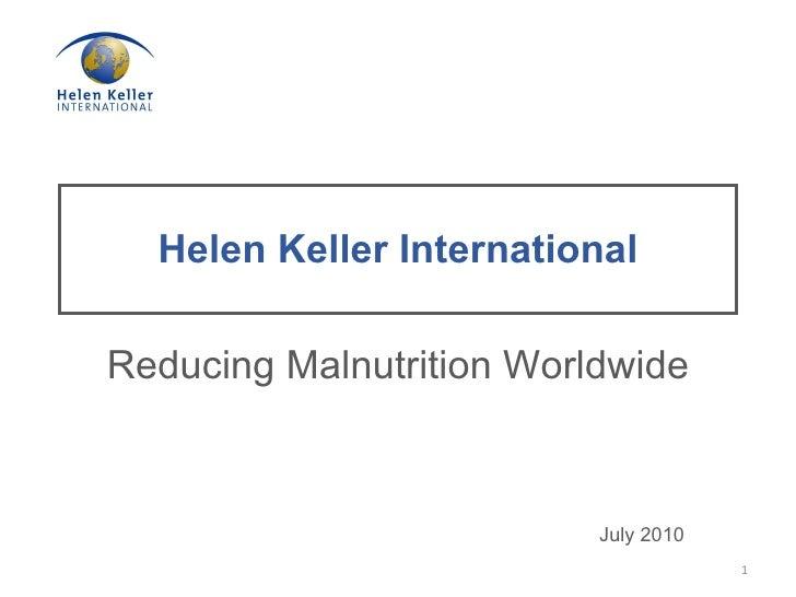 Helen Keller International Reducing Malnutrition Worldwide July 2010