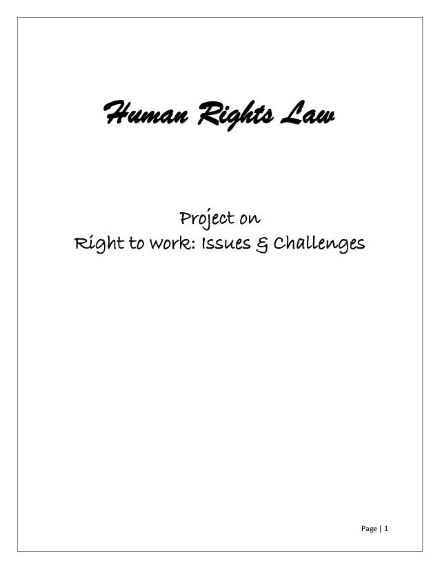Human Rights Law Project on Right to work: Issues & Challenges  Page | 1