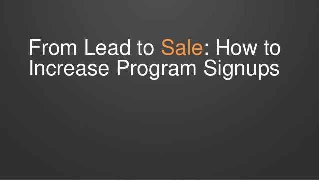 From Lead to Sale: How to Increase Program Signups