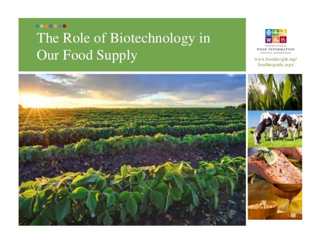 The Role of Biotechnology in our Food Supply