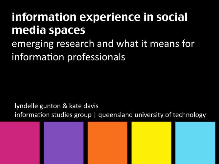 Information experience in social media spaces: emerging research and what it means for information professionals