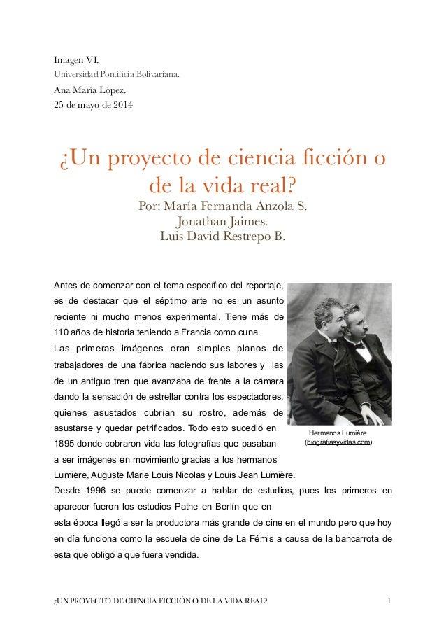 Imagen VI. Universidad Pontificia Bolivariana. Ana María López. 25 de mayo de 2014 ! ! ¿Un proyecto de ciencia ficción o de...