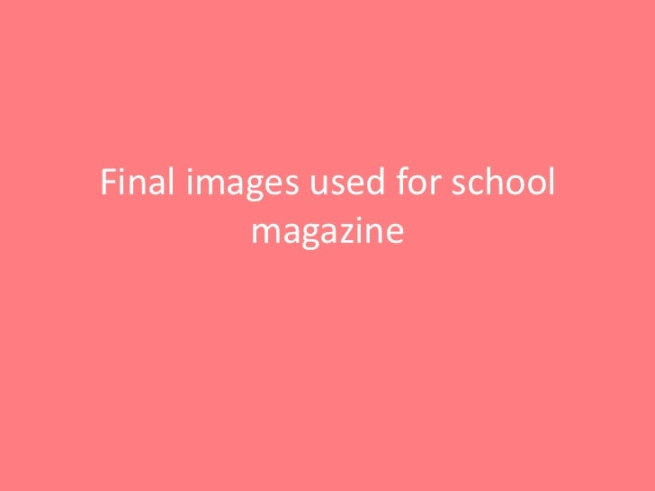 Final images used for school         magazine