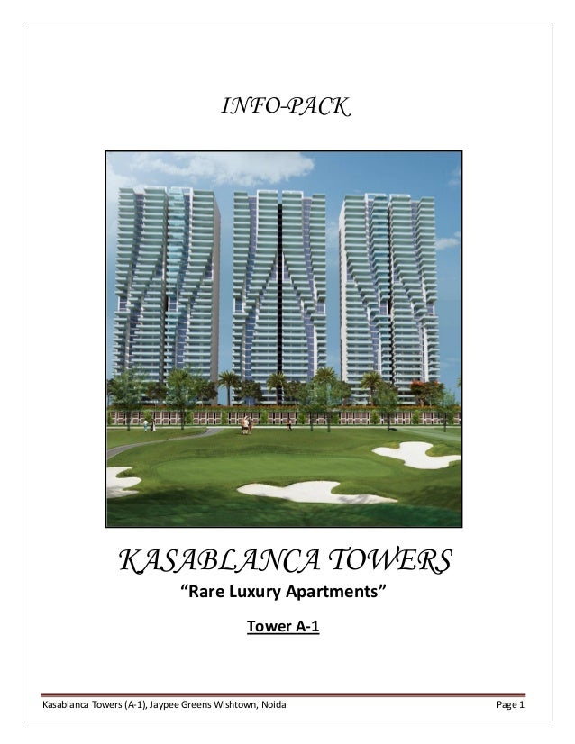 "INFO-PACK  KASABLANCA TOWERS ""Rare Luxury Apartments"" Tower A-1  Kasablanca Towers (A-1), Jaypee Greens Wishtown, Noida  P..."