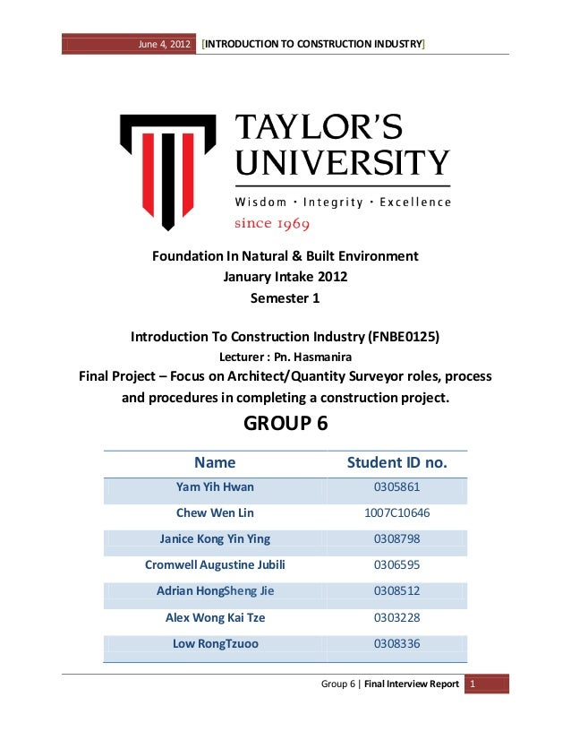 June 4, 2012 [INTRODUCTION TO CONSTRUCTION INDUSTRY] Group 6 | Final Interview Report 1 Foundation In Natural & Built Envi...