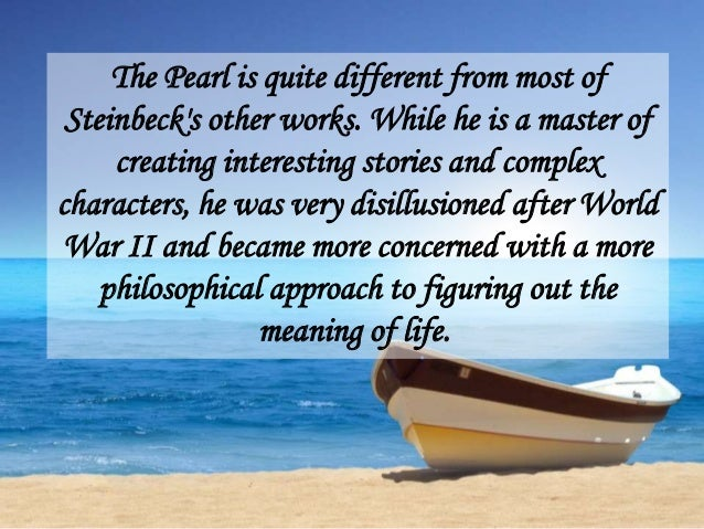 "an analysis of the story the pearl by john steinbeck The book ""the pearl"" has a total of 90 pages john steinbeck is the author of this  book the main character in this story is ""kino"" kino is a poor gentlemen in a."
