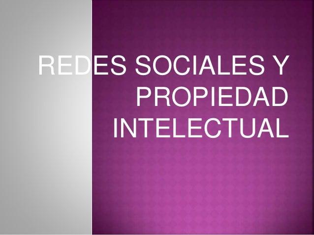 REDES SOCIALES Y PROPIEDAD INTELECTUAL