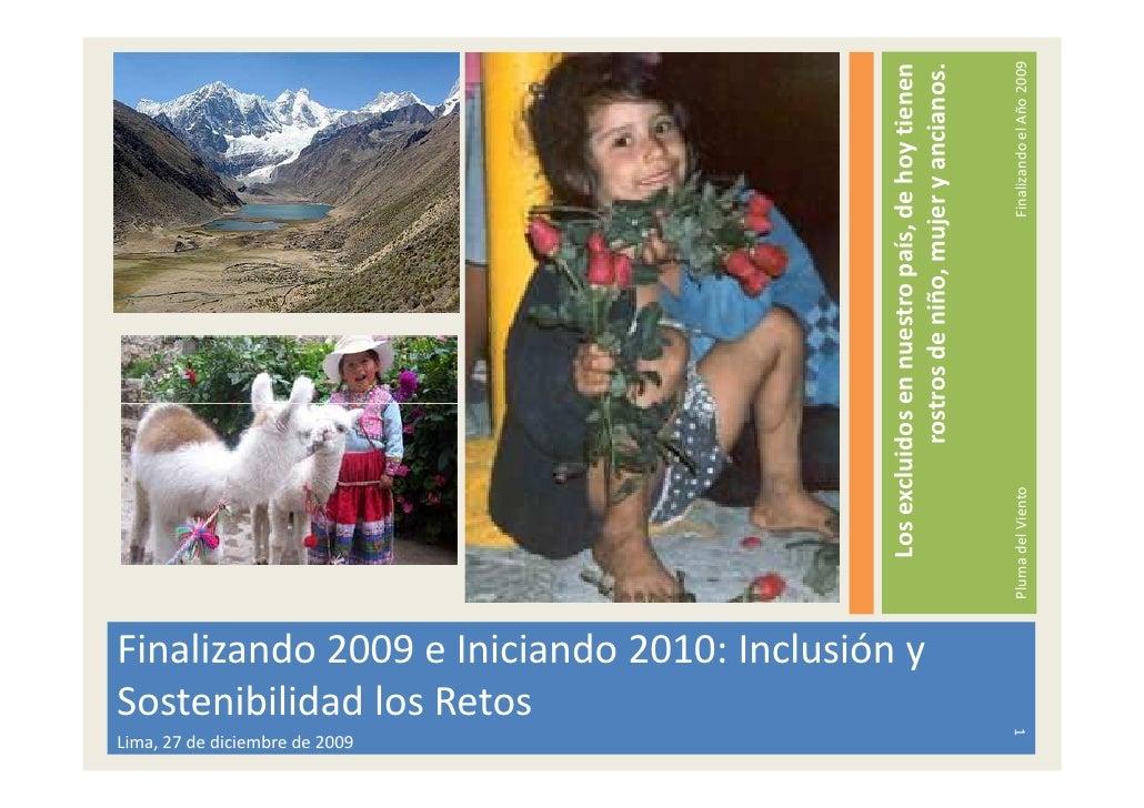 Lima, 27 de diciembre de 2009                                 Sostenibilidad los Retos                                    ...