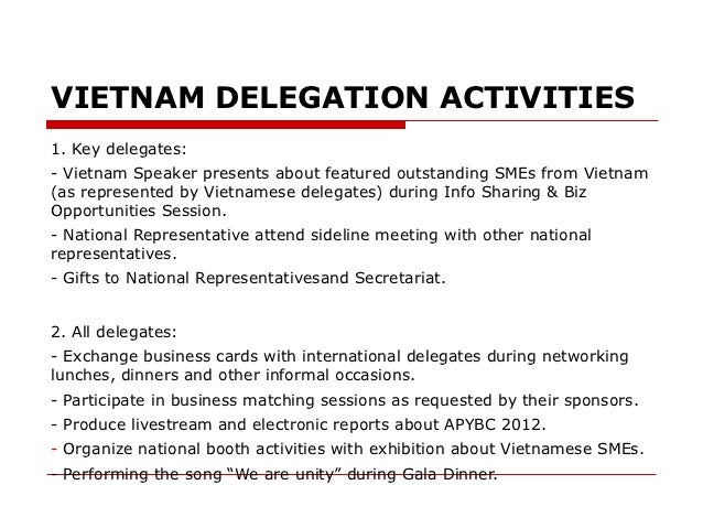 VIETNAM DELEGATION ACTIVITIES1. Key delegates:- Vietnam Speaker presents about featured outstanding SMEs from Vietnam(as r...