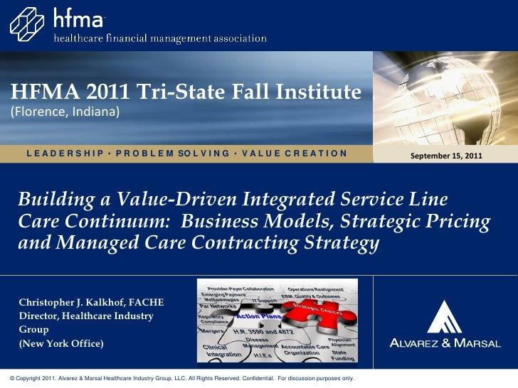 HFMA 2011 Tri-State Fall Institute(Florence, Indiana)      L E A D E R S H I P  P R O B L E M SO L V I N G  V A L U E C ...