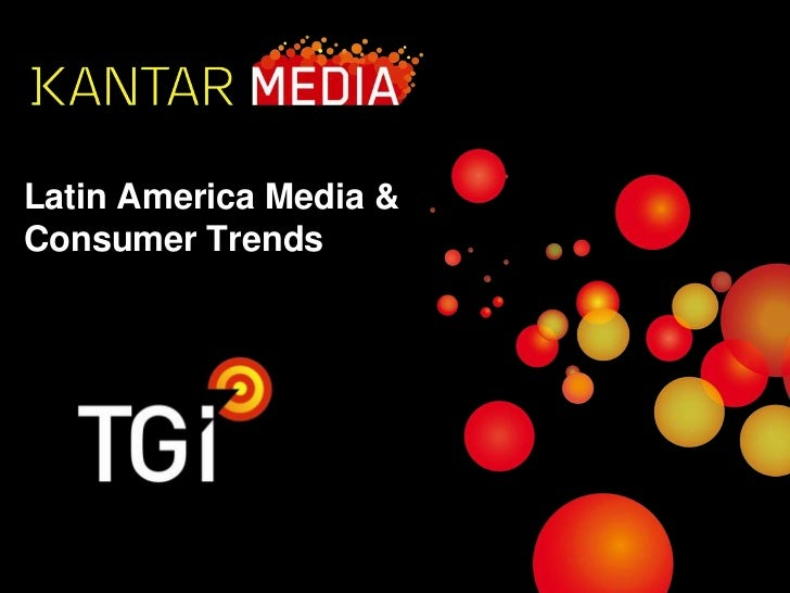 Latin America Media &Consumer Trends