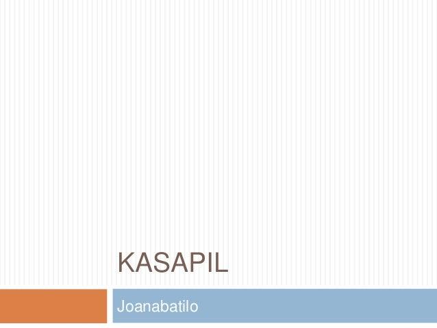 KASAPIL Joanabatilo