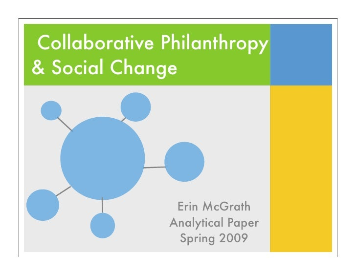 Collaborative Philanthropy & Social Change                     Erin McGrath                Analytical Paper               ...