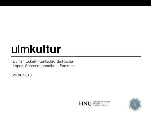 Bühler, Eckert, Kuntschik, da RochaLopes, Sachchithananthan, Sommer26.06.2013ulmkultur