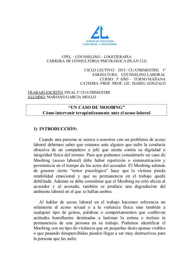 CPEL – COUNSELING – LOGOTERAPIA CARRERA DE CONSULTORIA PSICOLÓGICA (PLAN 212) CICLO LECTIVO: 2013 / CUATRIMESTRE: 1º ASIGN...