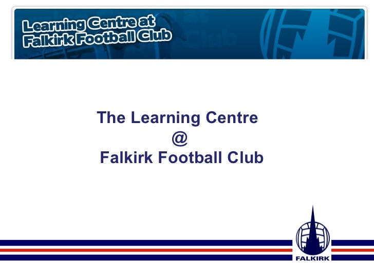 The Learning Centre  @ Falkirk Football Club