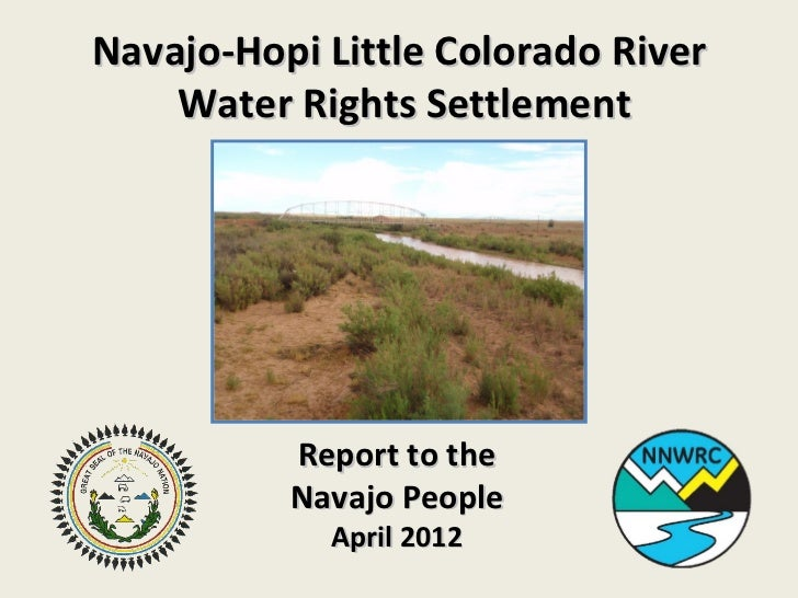 Navajo-Hopi Little Colorado River    Water Rights Settlement          Report to the          Navajo People            Apri...