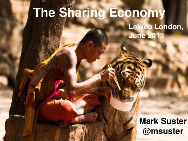 The Sharing Economy Mark Suster @msuster LeWeb London, June 2013