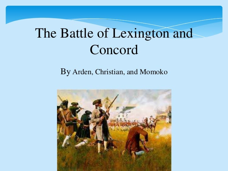 an overview of the battle of lexington and concord Battles of lexington, concord and the battles at lexington and concord were a victory concord and bunker hill: the american revolution begins related.