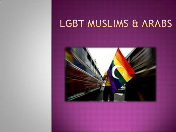 LGBT Muslims and Arabs