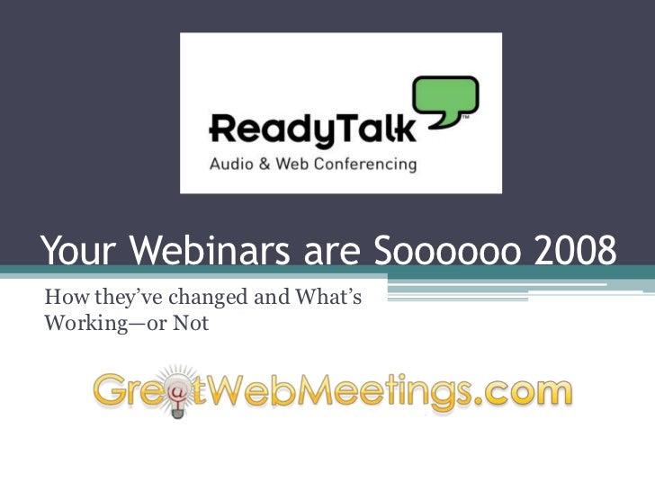 What's Changed in Webinars?