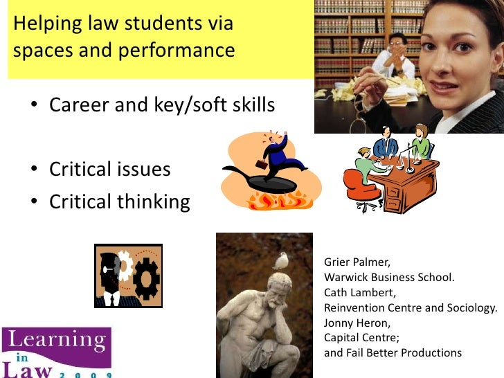 Helping law students viaspaces and performance <br />Career and key/soft skills<br />Critical issues<br />Critical thinkin...