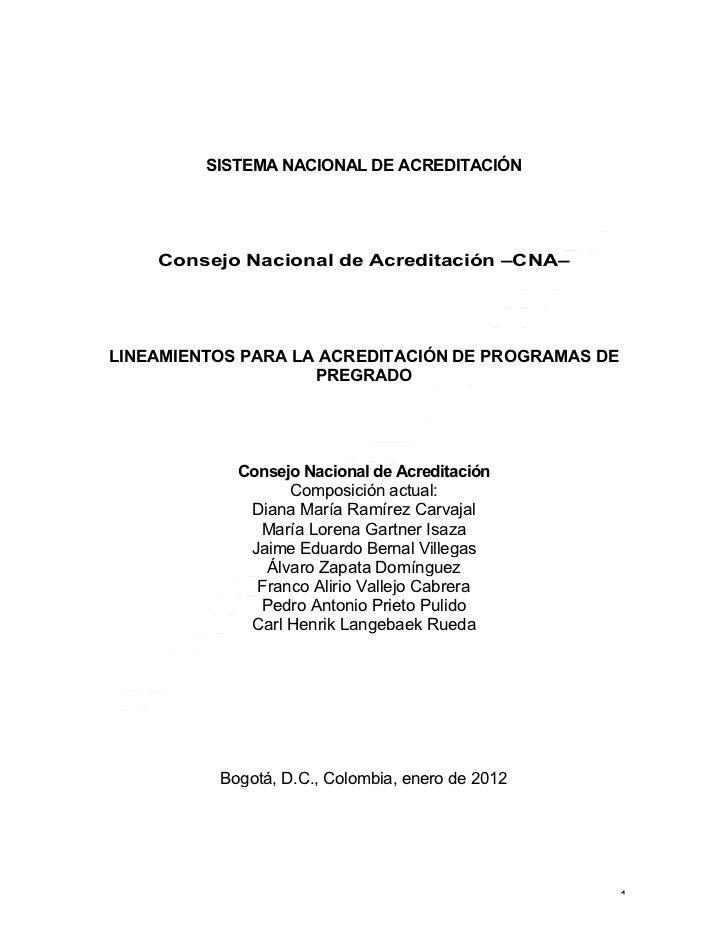 SISTEMA NACIONAL DE ACREDITACIÓN    Consejo Nacional de Acreditación –CNA–LINEAMIENTOS PARA LA ACREDITACIÓN DE PROGRAMAS D...