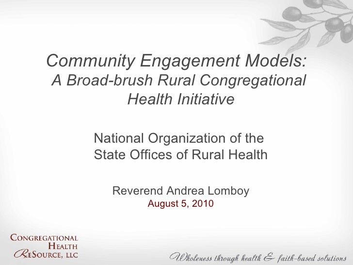 Community Engagement Models: A Broad-brush Rural Congregational  Health Initiative National Organization of the  State O...