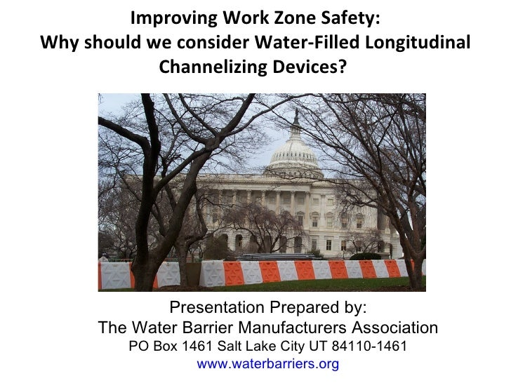 Improving Work Zone Safety:Why should we consider Water-Filled Longitudinal            Channelizing Devices?              ...
