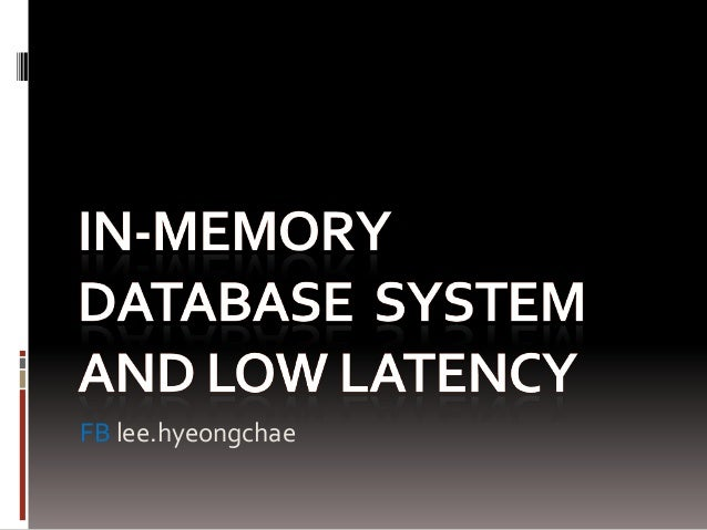 in-memory database system and low latency