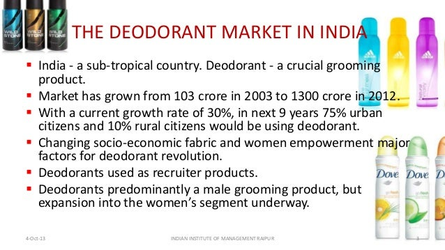 deodrant market in india This statistic depicts the estimated size of the global antiperspirant and deodorant market from in countries such as india and china is expected to.
