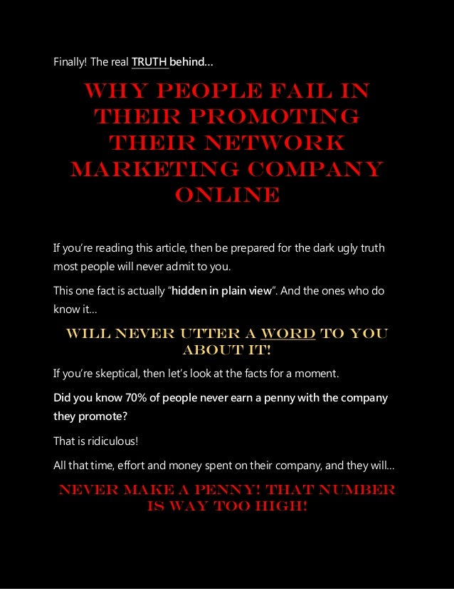 Finally! The real TRUTH behind… Why people fail in their Promoting their network marketing company online If you're readin...