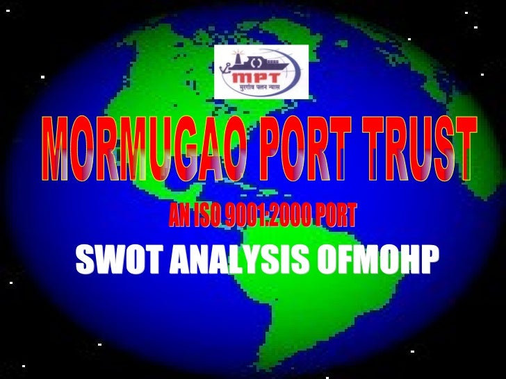 MORMUGAO PORT TRUST AN ISO 9001:2000 PORT SWOT ANALYSIS OFMOHP