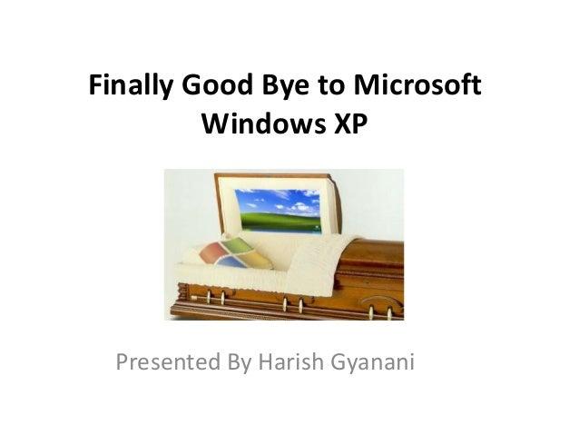 Finally good bye to microsoft windows xp