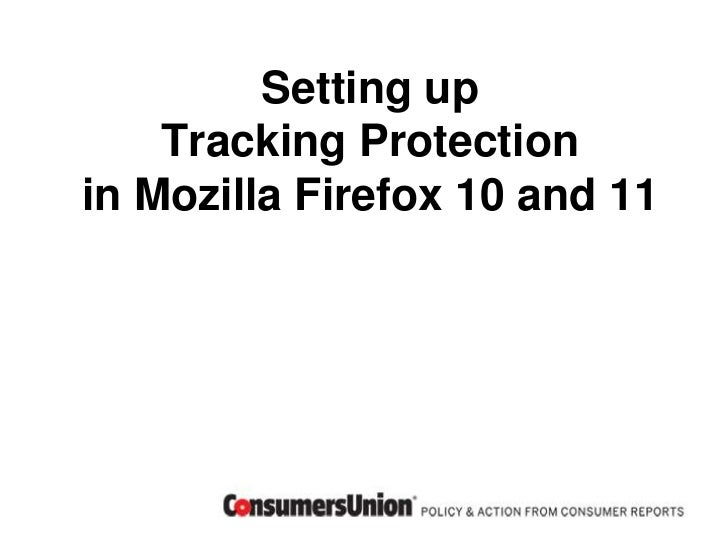 Setting up    Tracking Protectionin Mozilla Firefox 10 and 11